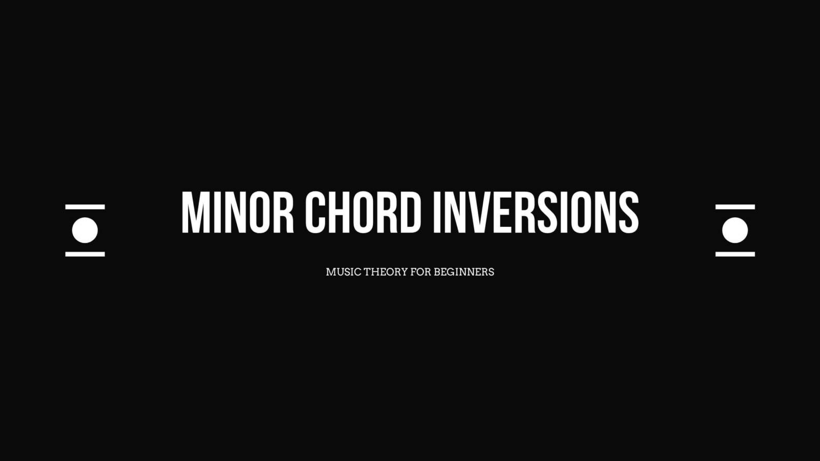 Minor Chord Inversions